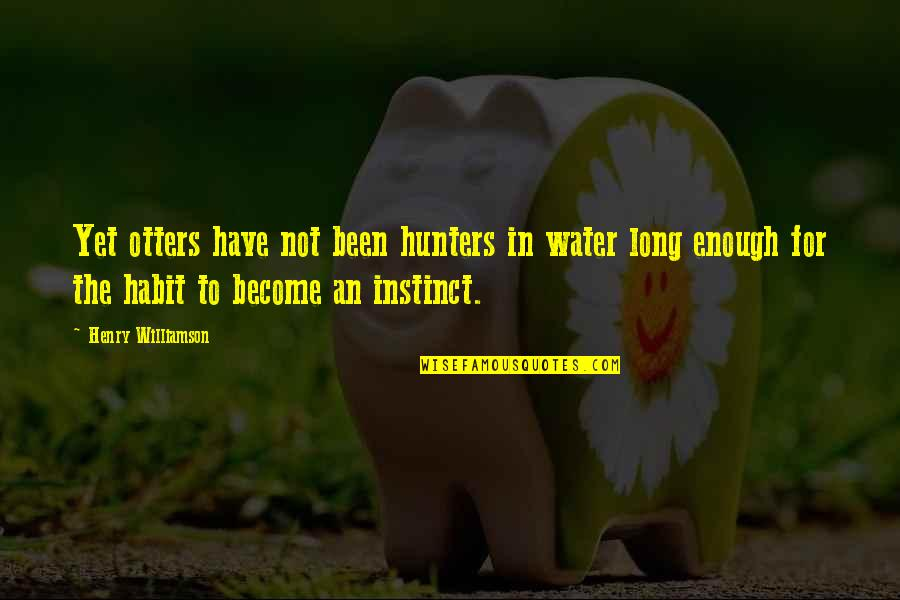 Unequal Distribution Of Wealth Quotes By Henry Williamson: Yet otters have not been hunters in water