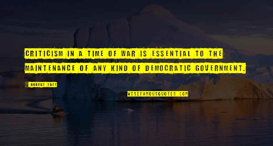 Unexceptionable Quotes By Robert Taft: Criticism in a time of war is essential