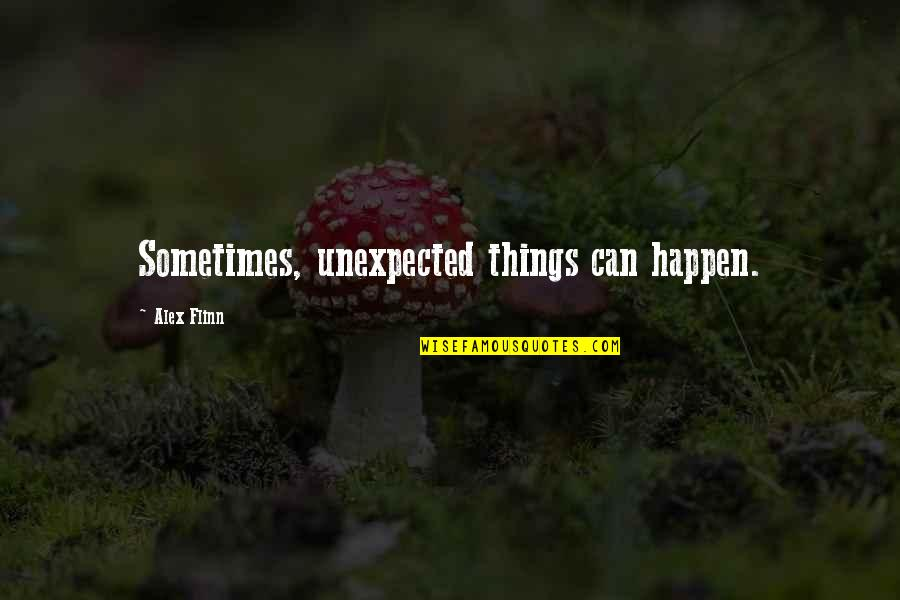 Unexpected Things Happen Quotes Top 4 Famous Quotes About