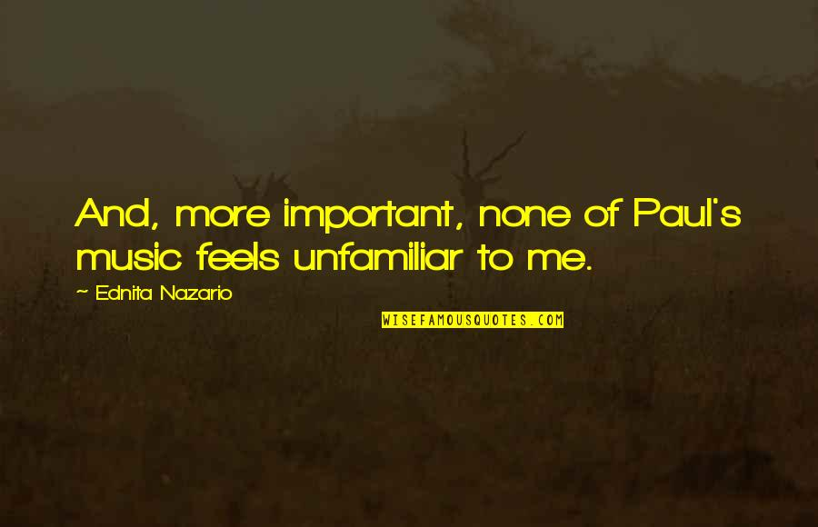 Unfamiliar Quotes By Ednita Nazario: And, more important, none of Paul's music feels