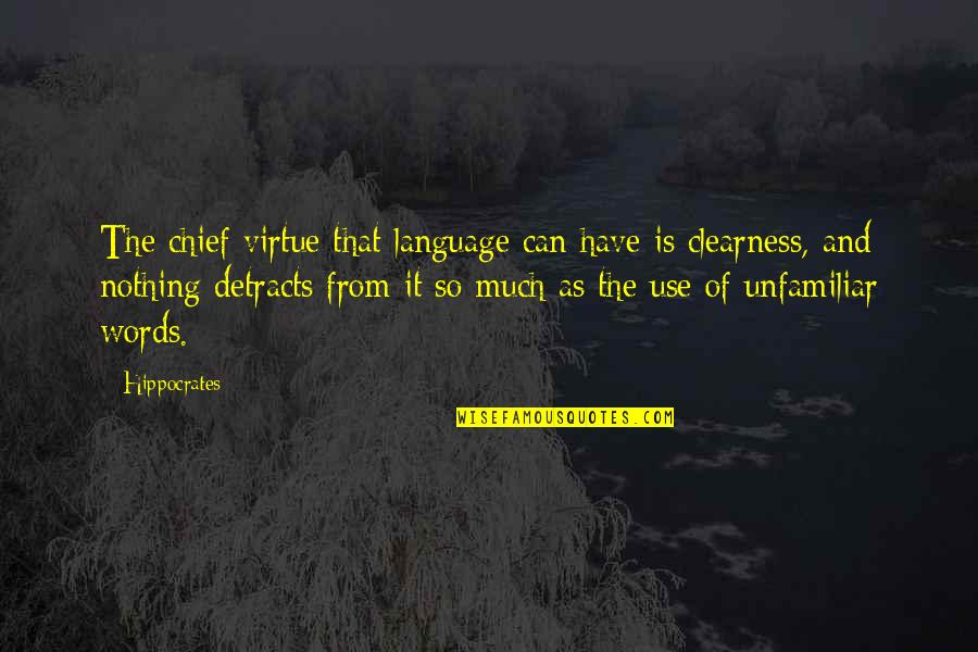 Unfamiliar Quotes By Hippocrates: The chief virtue that language can have is