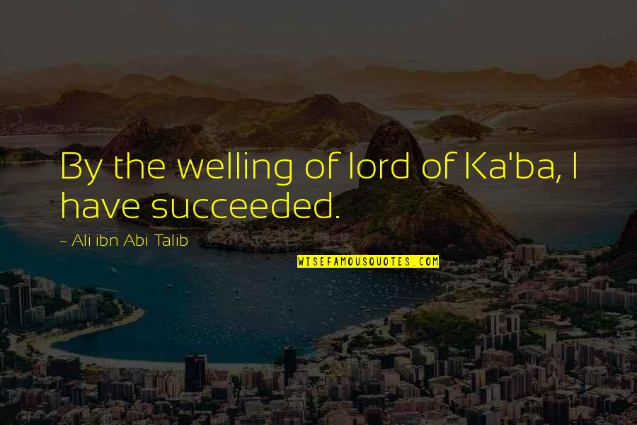 Unfastidious Quotes By Ali Ibn Abi Talib: By the welling of lord of Ka'ba, I