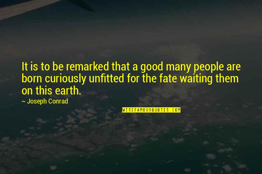 Unfitted Quotes By Joseph Conrad: It is to be remarked that a good