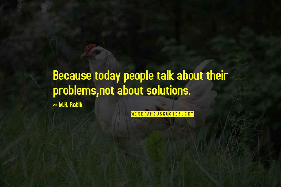 Unforgivable Life Quotes By M.H. Rakib: Because today people talk about their problems,not about