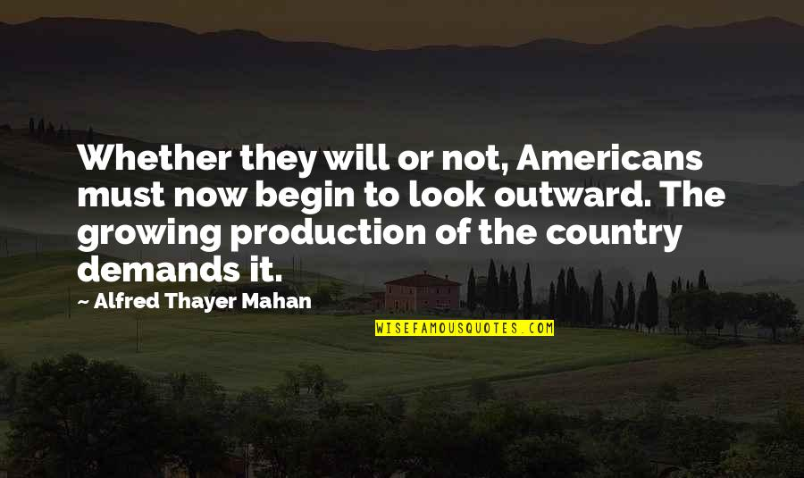 Unforgiven 1992 Quotes By Alfred Thayer Mahan: Whether they will or not, Americans must now