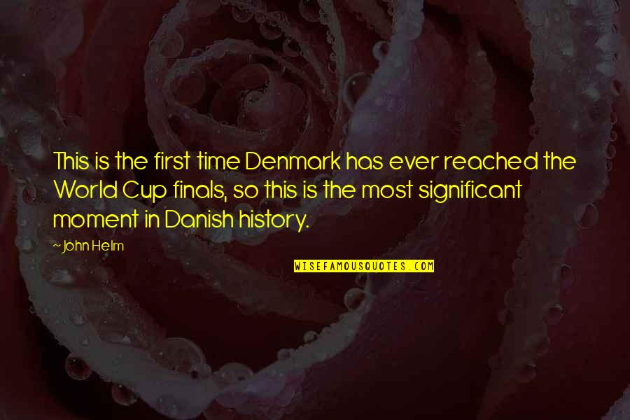 Unforgiven 1992 Quotes By John Helm: This is the first time Denmark has ever