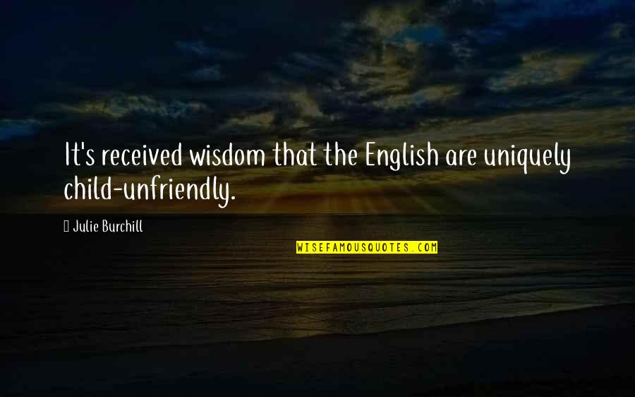 Unfriendly Quotes By Julie Burchill: It's received wisdom that the English are uniquely