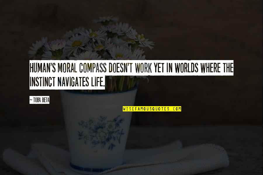 Ungu Violet Memorable Quotes By Toba Beta: Human's moral compass doesn't work yet in worlds