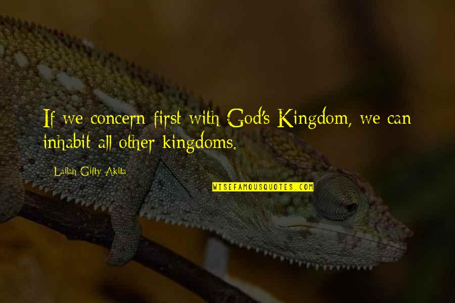 Unhelped Quotes By Lailah Gifty Akita: If we concern first with God's Kingdom, we