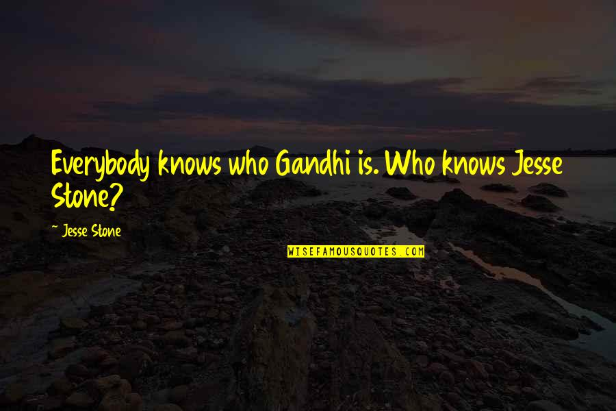 Unique Minnesota Quotes By Jesse Stone: Everybody knows who Gandhi is. Who knows Jesse