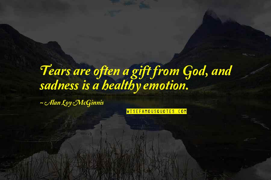 Unisa Textbook Quotes By Alan Loy McGinnis: Tears are often a gift from God, and