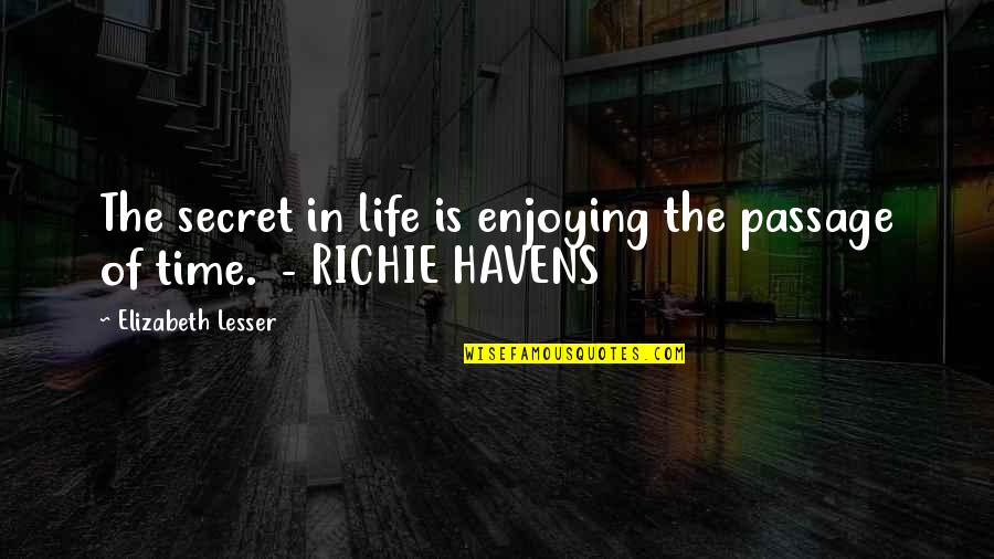 United Healthcare Individual Quotes By Elizabeth Lesser: The secret in life is enjoying the passage