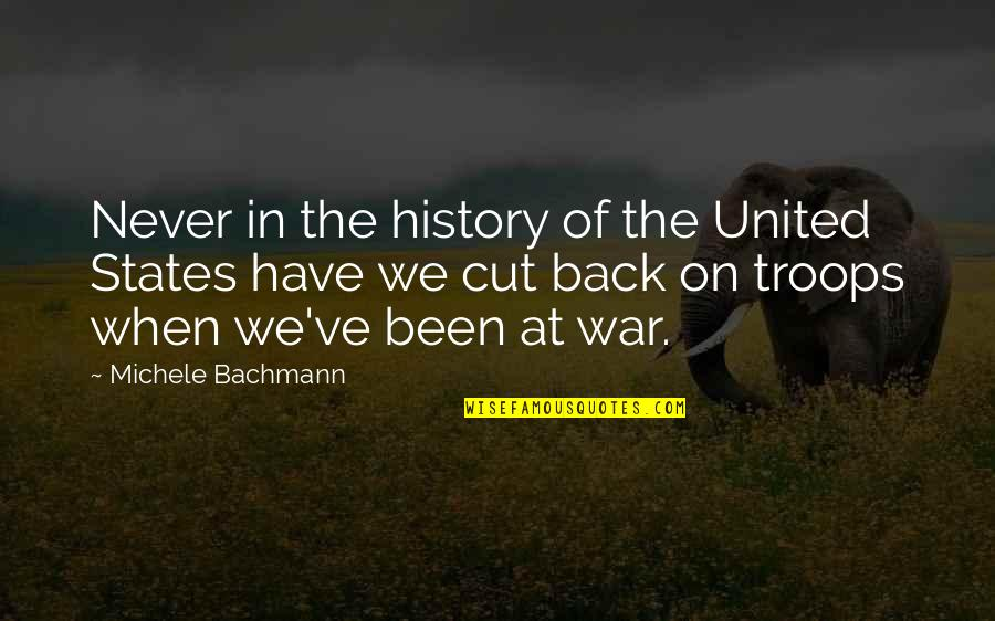 United States History Quotes By Michele Bachmann: Never in the history of the United States