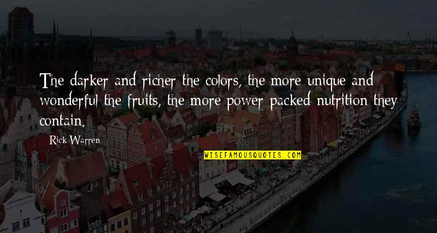 United States Navy Quotes By Rick Warren: The darker and richer the colors, the more
