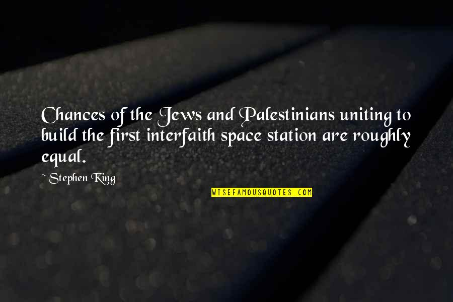 Uniting Quotes By Stephen King: Chances of the Jews and Palestinians uniting to