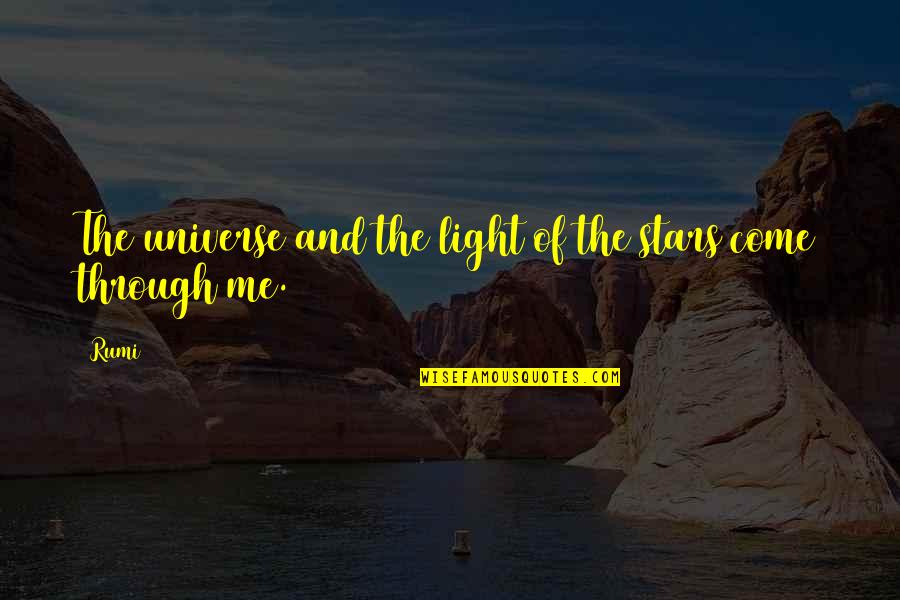 Universe And Stars Quotes By Rumi: The universe and the light of the stars