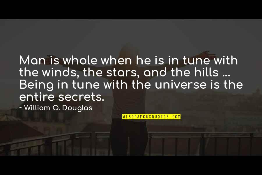 Universe And Stars Quotes By William O. Douglas: Man is whole when he is in tune