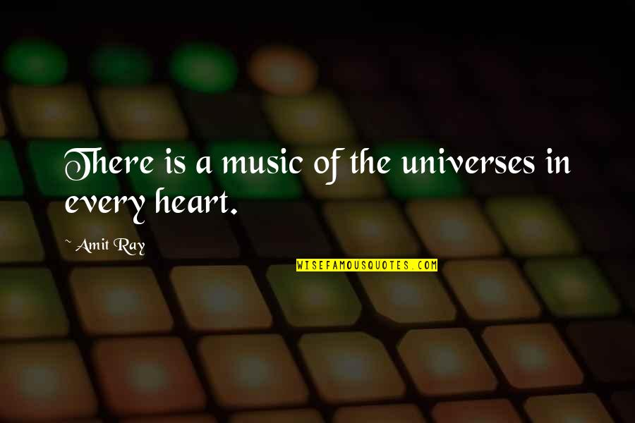 Universe Music Quotes By Amit Ray: There is a music of the universes in