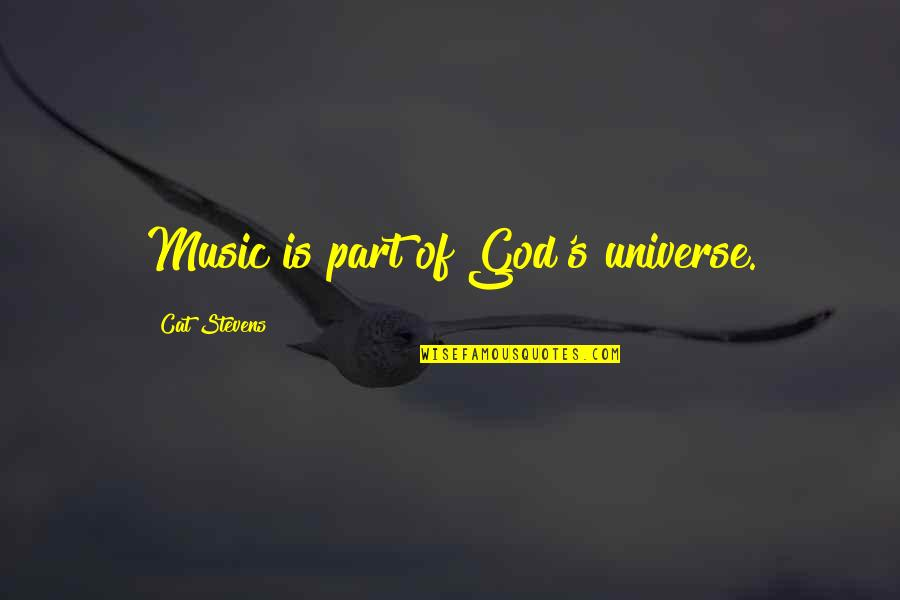 Universe Music Quotes By Cat Stevens: Music is part of God's universe.