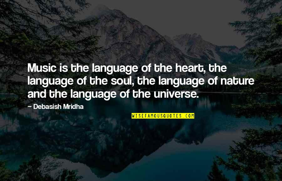 Universe Music Quotes By Debasish Mridha: Music is the language of the heart, the