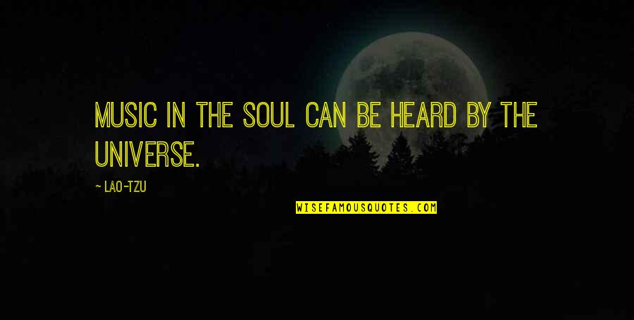 Universe Music Quotes By Lao-Tzu: Music in the soul can be heard by