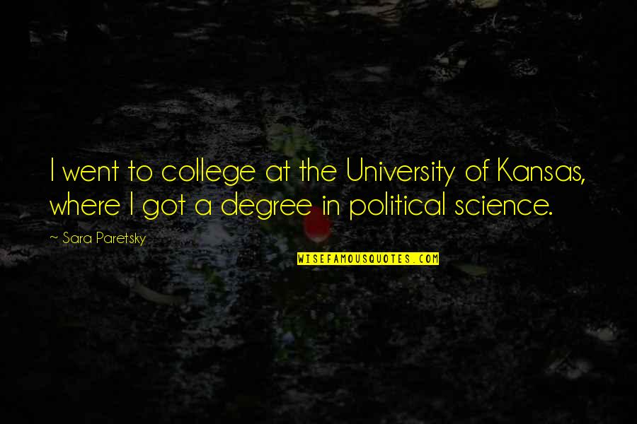 University Graduation Quotes By Sara Paretsky: I went to college at the University of