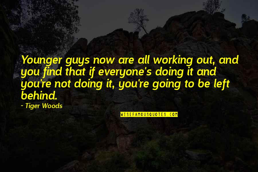 University Of Tennessee Football Quotes By Tiger Woods: Younger guys now are all working out, and