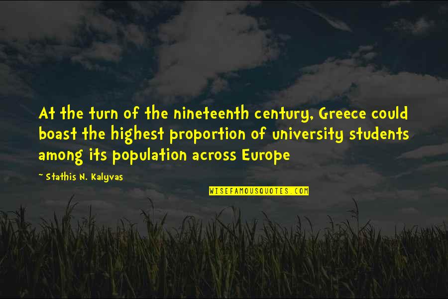 University Students Quotes By Stathis N. Kalyvas: At the turn of the nineteenth century, Greece
