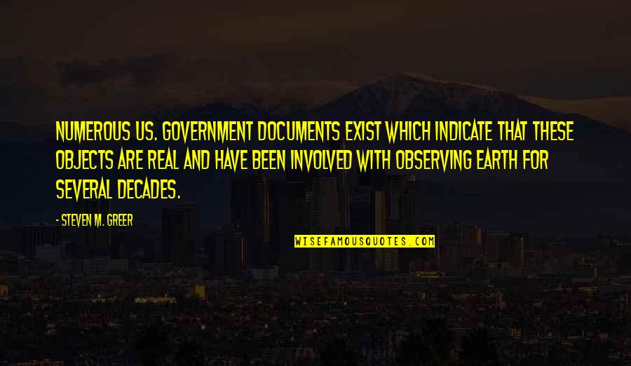 Unkerchiefed Quotes By Steven M. Greer: Numerous US. Government documents exist which indicate that