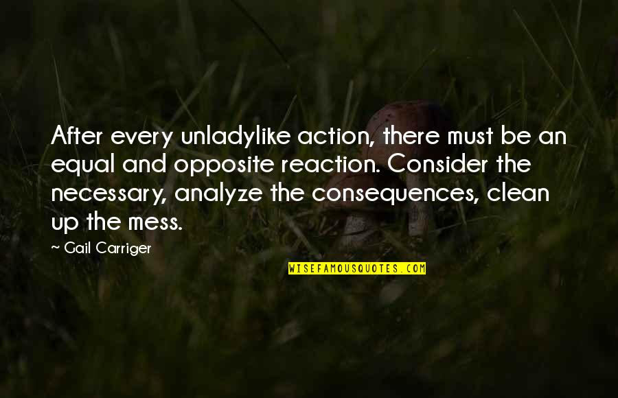 Unladylike Quotes By Gail Carriger: After every unladylike action, there must be an