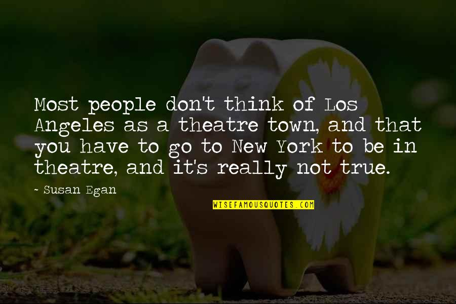 Unlocking Your Future Quotes By Susan Egan: Most people don't think of Los Angeles as