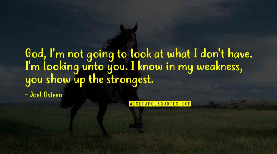 Unlocking Your Heart Quotes By Joel Osteen: God, I'm not going to look at what