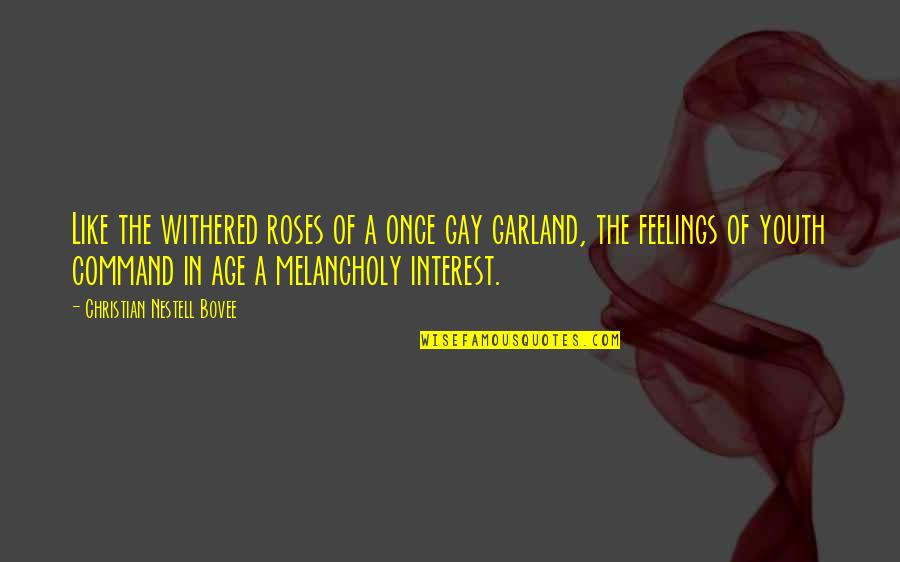 Unnerdy Quotes By Christian Nestell Bovee: Like the withered roses of a once gay
