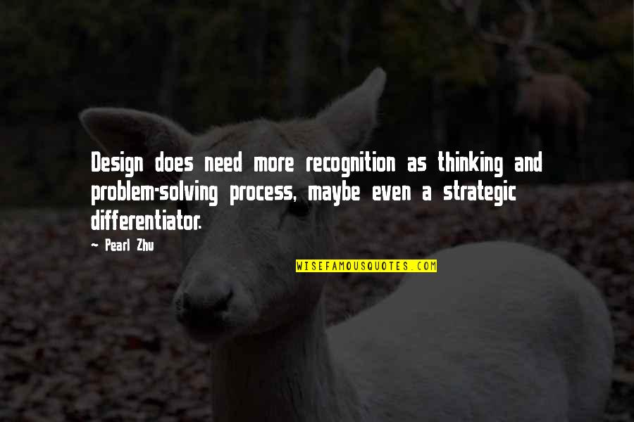 Unnies Quotes By Pearl Zhu: Design does need more recognition as thinking and