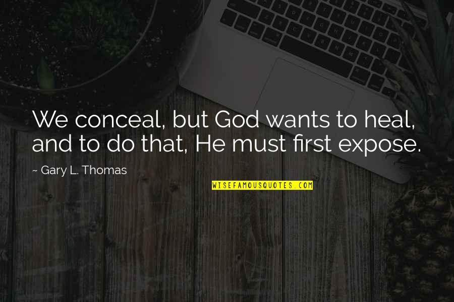 Unp Stock Quotes By Gary L. Thomas: We conceal, but God wants to heal, and