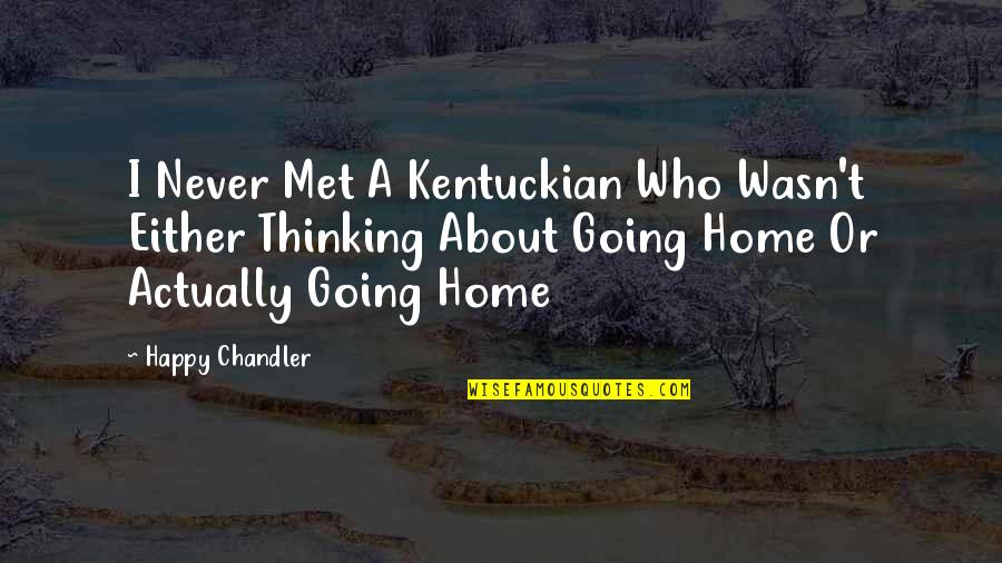Unp Stock Quotes By Happy Chandler: I Never Met A Kentuckian Who Wasn't Either