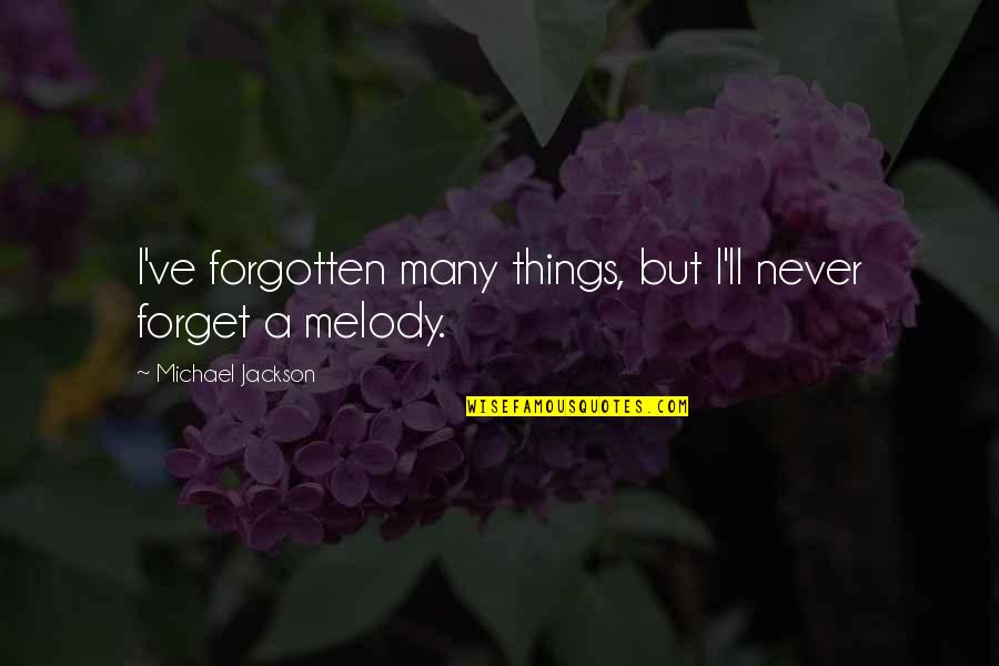 Unp Stock Quotes By Michael Jackson: I've forgotten many things, but I'll never forget