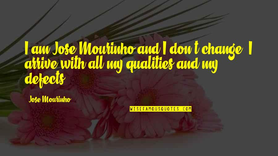 Unpacker Quotes By Jose Mourinho: I am Jose Mourinho and I don't change.