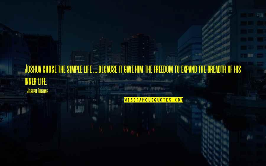 Unpersuasive Quotes By Joseph Girzone: Joshua chose the simple life ... because it