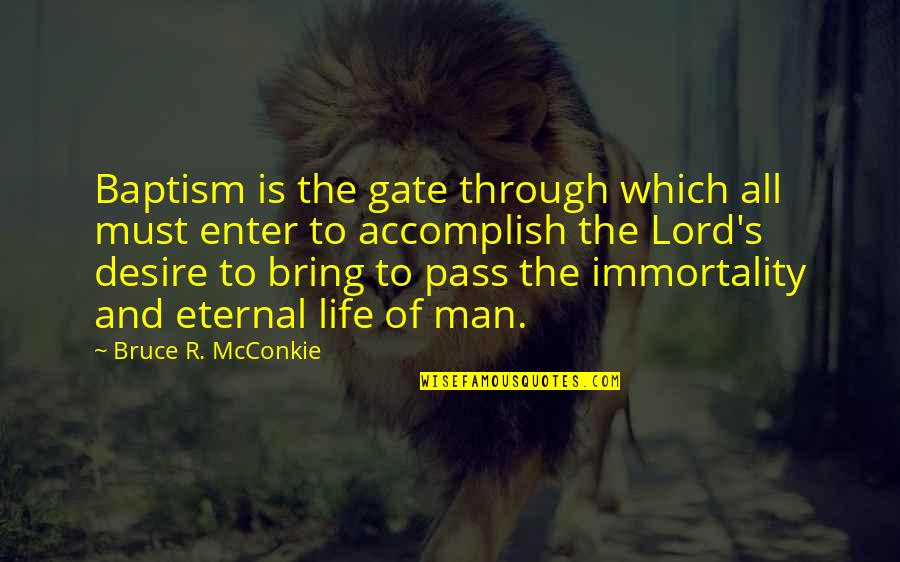 Unreasonable Search And Seizures Quotes By Bruce R. McConkie: Baptism is the gate through which all must