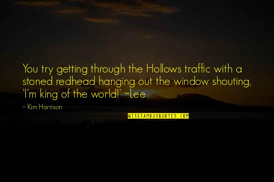 Unreasonable Search And Seizures Quotes By Kim Harrison: You try getting through the Hollows traffic with