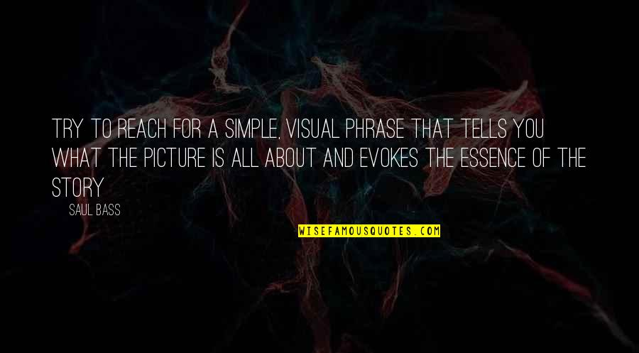 Unreasonable Search And Seizures Quotes By Saul Bass: Try to reach for a simple, visual phrase