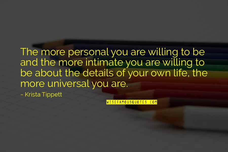 Unreliable Narrators Quotes By Krista Tippett: The more personal you are willing to be