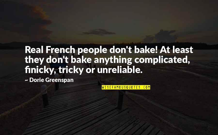 Unreliable Quotes By Dorie Greenspan: Real French people don't bake! At least they