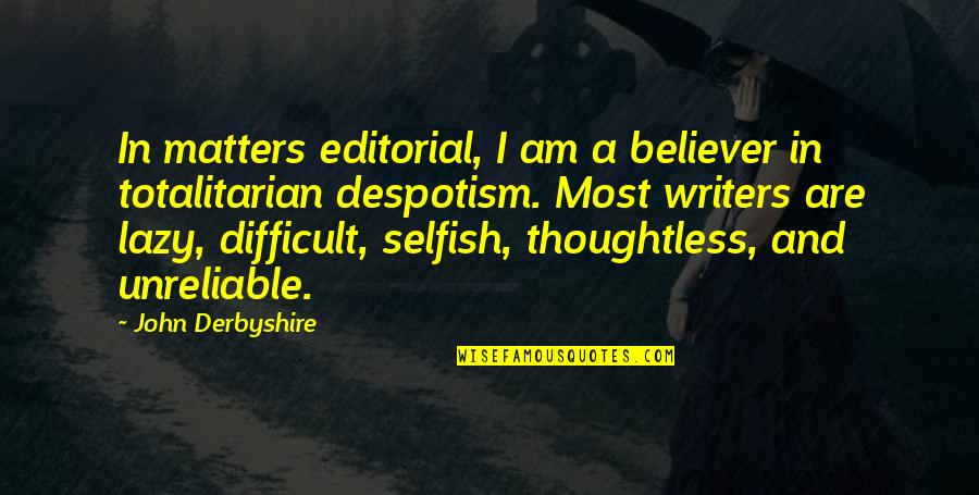 Unreliable Quotes By John Derbyshire: In matters editorial, I am a believer in