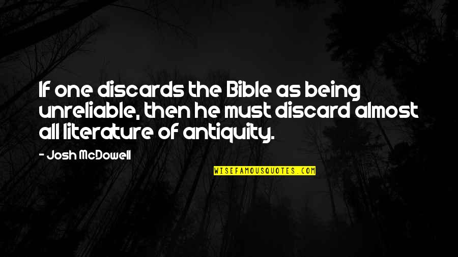 Unreliable Quotes By Josh McDowell: If one discards the Bible as being unreliable,