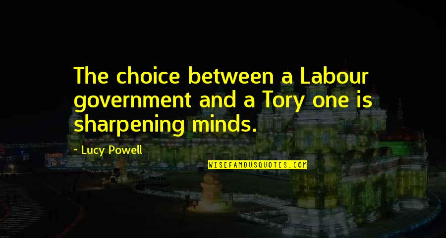Unreligious Quotes By Lucy Powell: The choice between a Labour government and a