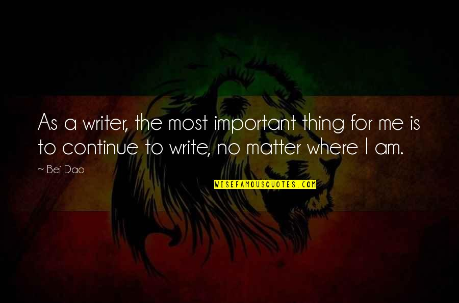 Unscratched Quotes By Bei Dao: As a writer, the most important thing for