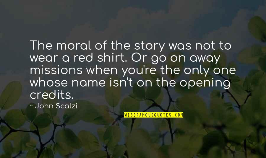 Unscratched Quotes By John Scalzi: The moral of the story was not to