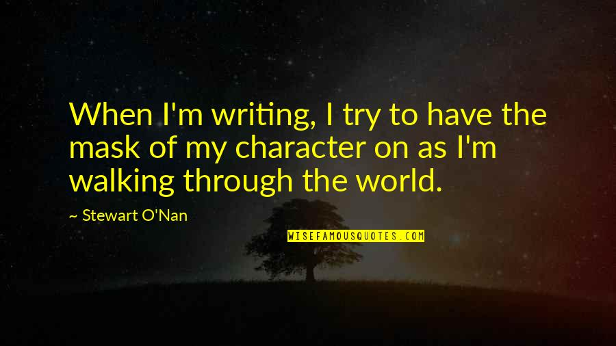 Unscuffed Quotes By Stewart O'Nan: When I'm writing, I try to have the